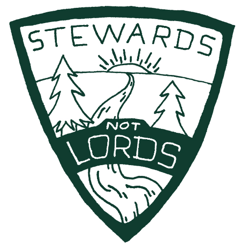 badage that says Stewards Not Lords